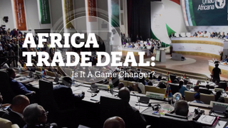 AFRICA TRADE DEAL: Is it game changer?