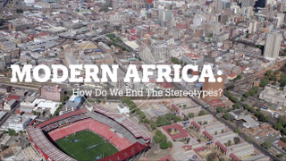 Modern Africa: How do we end stereotypes?
