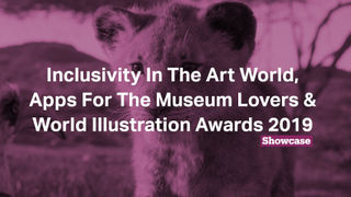 World Illustration Awards, The Lion King & Apps For The Museum Lovers | Full Episode | Showcase