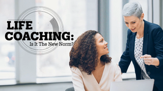 LIFE COACHING: Is It The New Norm?