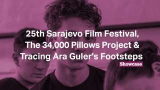 25th Sarajevo Film Festival, The 34.000 Pillows Project & Ara Guler | Full Episode | Showcase