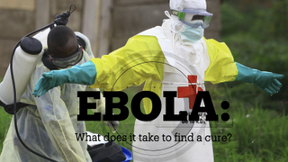 EBOLA: What does it take to find a cure?