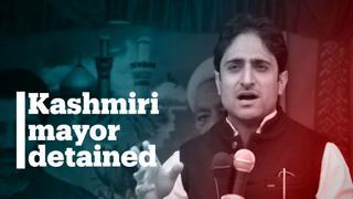 Mayor of Srinagar detained for speaking about Kashmir lockdown