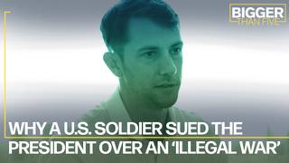 Why a US Soldier Sued the President over an 'Illegal War' | Big Idea | Bigger Than Five