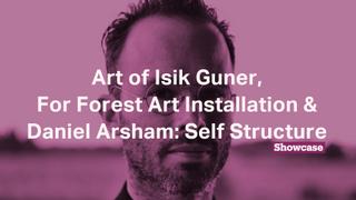 Daniel Arsham: Self Structure | For Forest Art Installation | Isik Guner