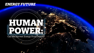 HUMAN POWER: Can we harvest energy from people?