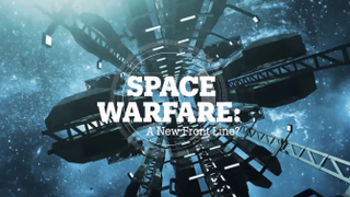 SPACE WARFARE: A new front line?