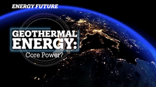 GEOTHERMAL ENERGY: Core Power?
