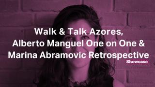 Marina Abramovic Retrospective, Walk & Talk Azores & Alberto Manguel | Full Episode | Showcase