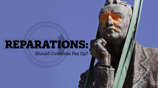 REPARATIONS: Should countries pay up?