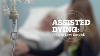 ASSISTED DYING: Are new laws needed?