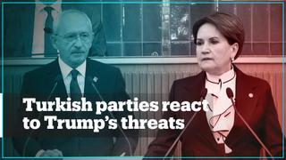 Turkey's opposition parties slam Trump over threats