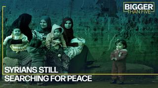 Syrians still searching for peace   Bigger Than Five