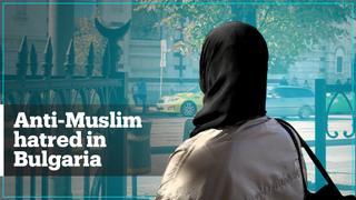 Anti-Muslim Hatred in Bulgaria