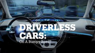DRIVERLESS CARS: On a bumpy road?