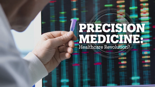 Precision Medicine: Healthcare revolution?