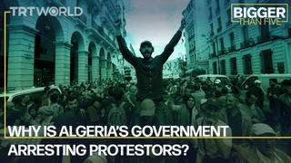 Why is Algeria's government arresting protestors?