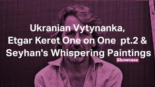 Etgar Keret | Kemal Seyhan's Whispering Paintings | Crafted in Istanbul