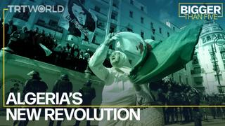Algeria's New Revolution | Bigger Than Five