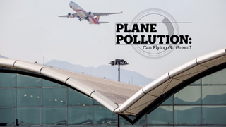 PLANE POLLUTION: Can flying go green?