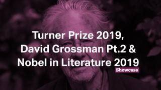 Turner Prize 2019, David Grossman & Nobel Prize | Full Episode | Showcase