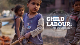 CHILD LABOUR: Are we complicit?