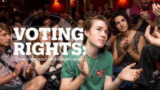VOTING RIGHTS: Time to enfranchise younger people?