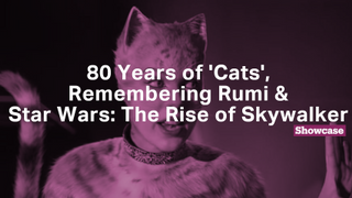 Star Wars: The Rise of Skywalker | Cats Movie | Remembering Rumi