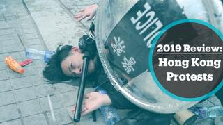2019 Review: Six months of protests in Hong Kong create uncertainty