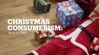 CHRISTMAS CONSUMERISM: 'Virus' or vital?