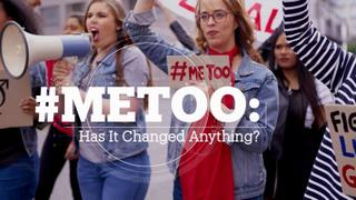 #METOO: Has it changed anything?