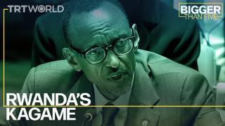 Rwanda's Kagame | Bigger Than Five