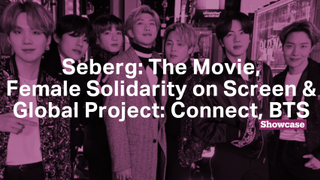 Connect, BTS, Female Solidarity on Screen & Seberg | Full Episode | Showcase