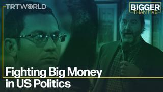Fighting Big Money in US Politics | Bigger Than Five