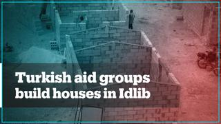 Turkish aid groups build 10,000 houses in Syria's Idlib