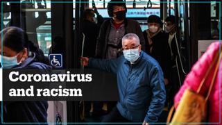 Is coronavirus causing anti-Chinese racism?