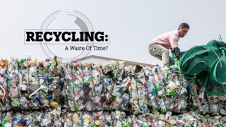 Recycling: A waste of time?