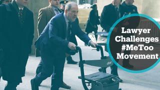 Weinstein Trial: Ferocious lawyer challenges #MeToo movement