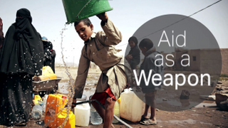 Is Humanitarian Aid a Weapon of War in Yemen?