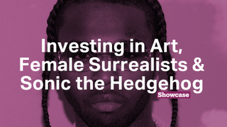 Female Surrealists | Sonic the Hedgehog | Investing in Art
