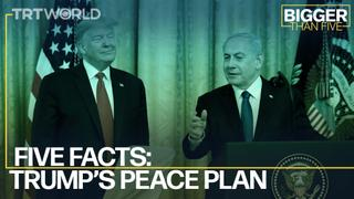 Five Facts: Trump's Peace Plan | Bigger Than Five