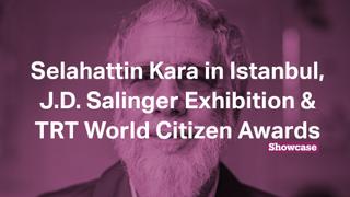Salinger Exhibition | TRT World Citizen Awards | Selahattin Kara