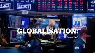 GLOBALISATION: Is it in Reverse?