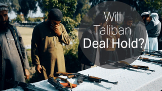 Will the US-Taliban Peace Hold?