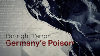 Far-right Terror: Germany's Poison