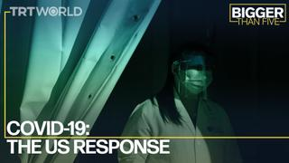 COVID-19: The US Response | Bigger Than Five