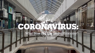 Coronavirus: What Now for the Global Economy?