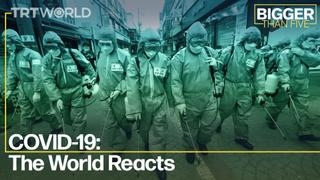 COVID-19: The World Reacts | Bigger Than Five