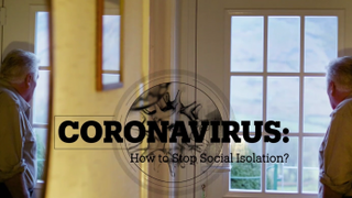 CORONAVIRUS: How to Stop Social Isolation?