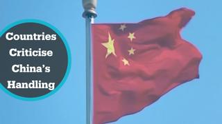 Many countries have criticised China's handling of outbreak